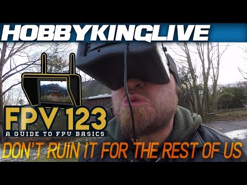 fpv-123--how-to-fpv--episode-2--dont-ruin-it-for-the-rest-of-us