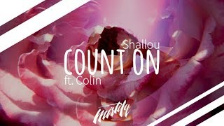 Shallou – Count On (ft. Colin)