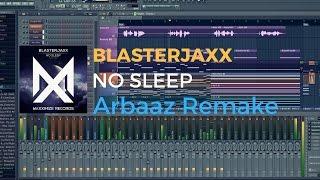 Blasterjaxx - No Sleep (FL Studio Remake + FLP)