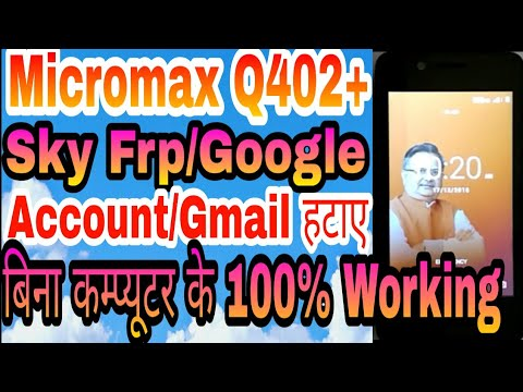 Download Micromax Q402+ Sky Frp/Gmail/Google account Remove