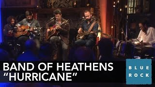 """The Band of Heathens - """"Hurricane"""" 