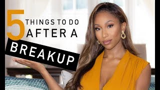Five Things To Do After A BREAKUP