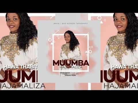 Muumba Hajamaliza - Hawa Thabit official Audio