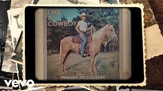 Parker McCollum Like A Cowboy
