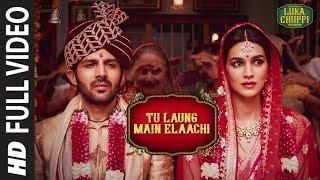 Luka Chuppi: Tu Laung Main Elaachi Full Video | Kartik Aaryan, Kriti Sanon | Tulsi Kumar | Tanishk B