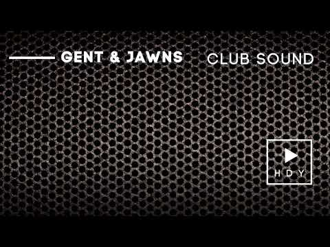 Gent & Jawns - Club Sound (Official Audio)