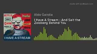 I Have A Stream - And Salt the Zoidberg Behind You