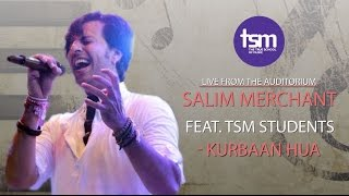 Salim Merchant feat. True School Students - Kurbaan Hua