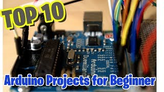 TOP 10 Arduino Projects For Beginners Tutorial