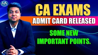 CA Exams Admit Card - New Important points & my advice to you
