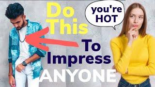 5 Things to Impress Any GIRL   Attractive Dikhna Hai? Ye Karo!