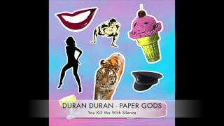 03 Duran Duran - Paper Gods - You Kill Me With Silence
