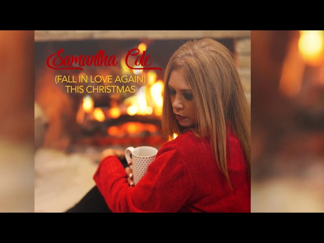 Samantha Cole - (Fall In Love Again) This Christmas [Official]