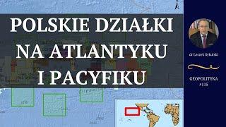 Polskie działki na Atlantyku i Pacyfiku | Geopolityka #115