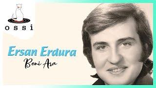 Ersan Erdura / Beni Ara