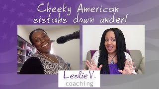 Moving to Australia as African American women, with Asabi Goodman! | Brisbane Life Coach Leslie V.