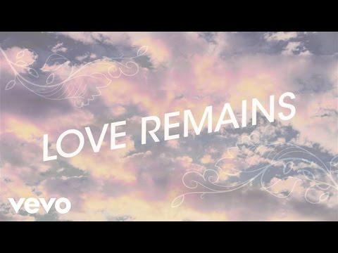 Love Remains (Lyric Video)