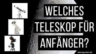 Teleskop für Anfänger kaufen [PRAXIS-Ratgeber] | Worauf du beim Einsteiger Teleskop achten solltest