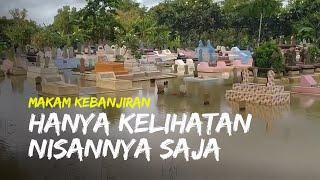 Pemakaman di Kabupaten Indramayu Terendam Banjir, Hanya Terlihat Nisannya Saja