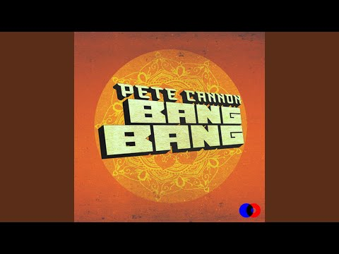 Bang Bang (Song) by Pete Cannon