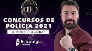 Concursos de Polícia 2021: A hora é agora!