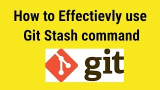 How to use Git stash commands effectively