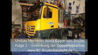 Bruder Mercedes Arocs Halfpipe Kipper Umbau Folge 2 - Umlenkung der Doppellenkachse
