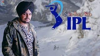 IPL 2018 | SIDHU MOOSE WALA NEW SONG | UNRELEASED SONG MOOSE WALA | BYG BIRD |