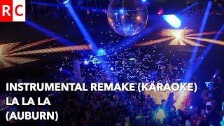 La La La - Auburn - Instrumental Remake