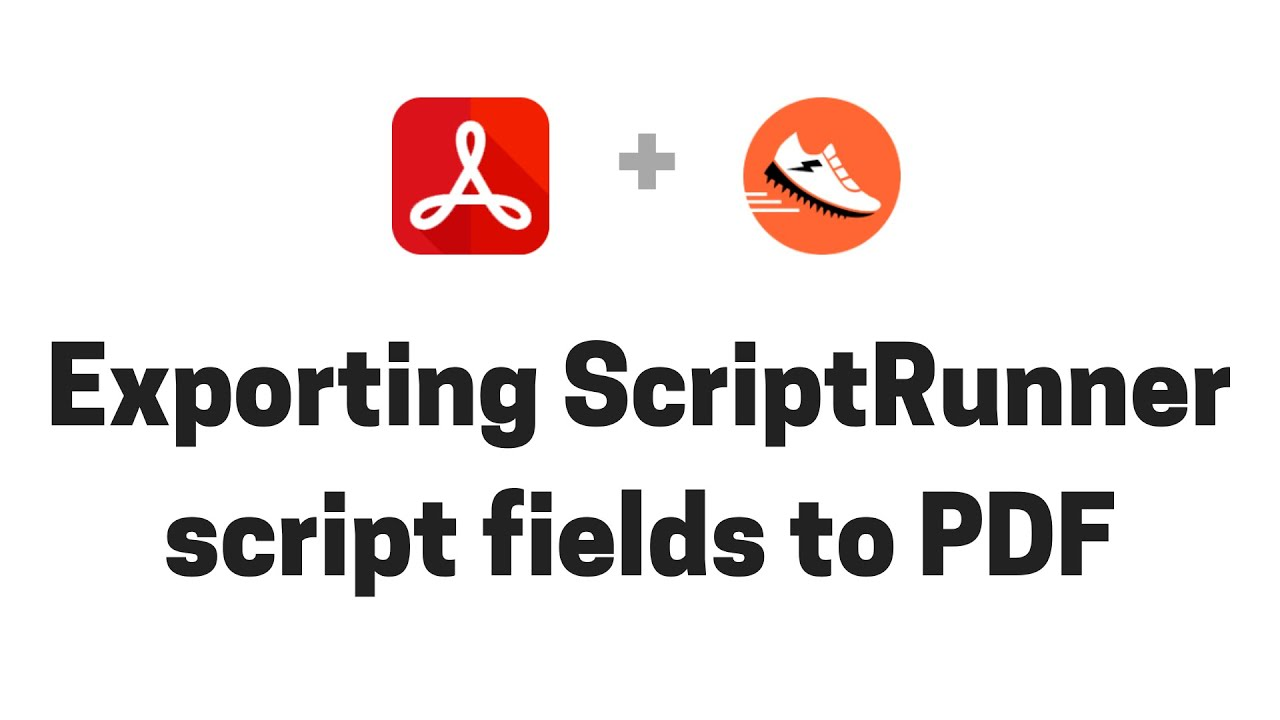 Exporting ScriptRunner script fields from Jira to PDF