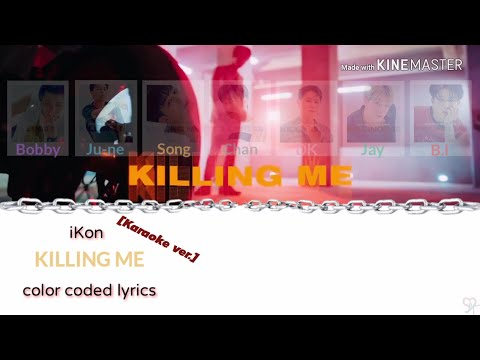 IKon (아이콘) -  Killing Me (죽겠다) [Karaoke Ver.] Color Coded Lyrics [Instrumental/Kpop]