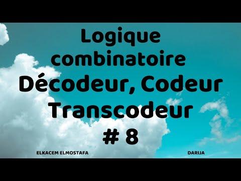 Logique Combinatoire #8 (Décodeur, Codeur , Transcodeur)