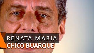 Chico Buarque: Renata Maria (DVD Meu Caro Amigo)