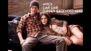 Avicii - Liar Liar (Greg's Extended Edit)