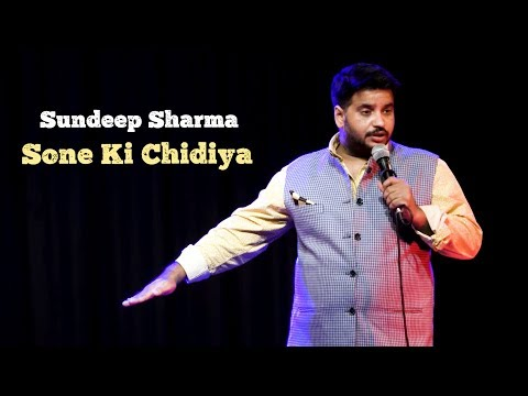 Sundeep Sharma Stand-up Comedy-Sone Ki Chidiya