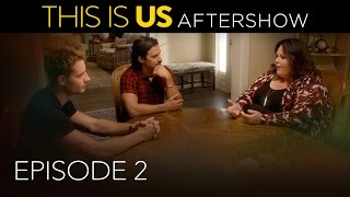 This Is Us | Aftershow : Episode 2