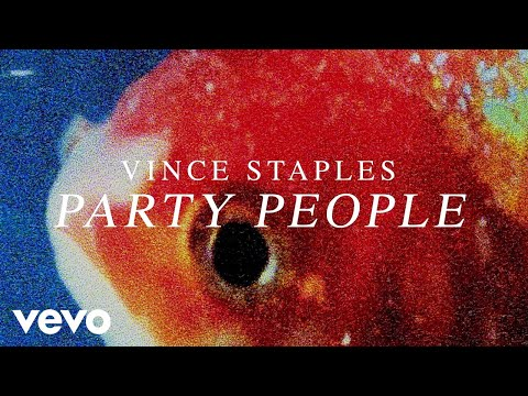 Vince Staples - Party People (Audio)