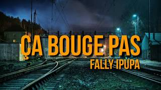 Fally Ipupa - Ça bouge pas (Lyrics)
