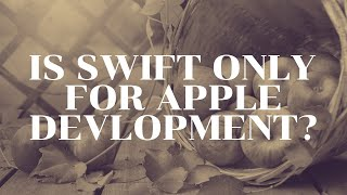 Is Swift useful only for Apple development?