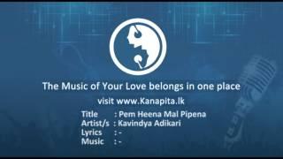 Pem Heena Mal Pipena - Kavindya Adikari