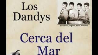 Los Dandys:  Cerca del Mar  -  (letra y acordes)