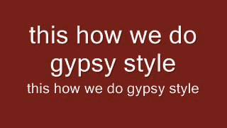 This How We Do Gypsy Style