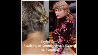 Taylor Swift Academy of Country Music Awards Hair tutorial ♡