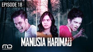 Gambar cover Manusia Harimau - Episode 18
