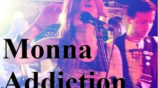Video MONNA: Addiction (live at Chapeau Rouge)