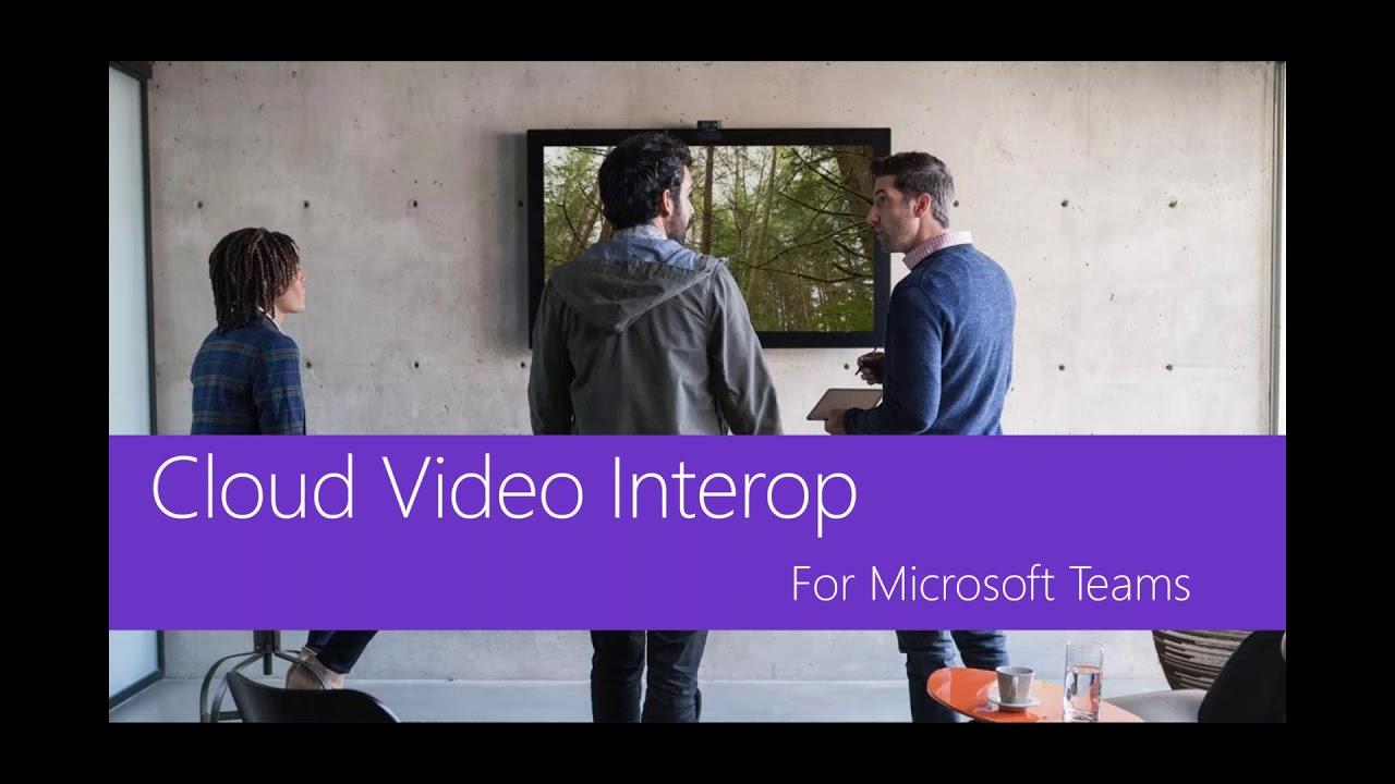 Video Interop with Microsoft Teams