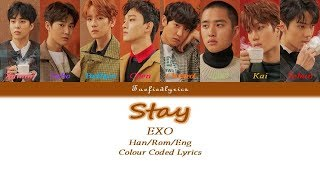 EXO - Stay Colour Coded Lyrics (Han/Rom/Eng) by Taefiedlyrics