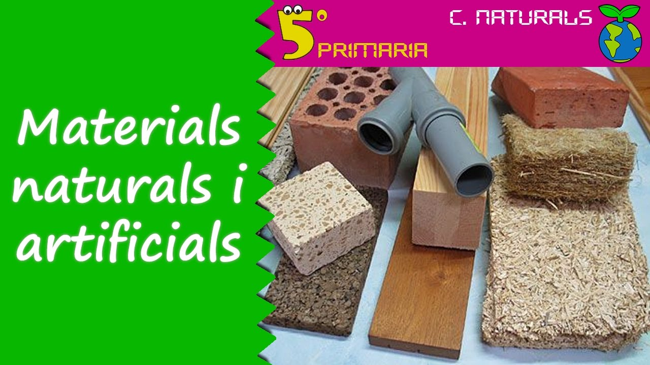 Materials naturals i artificials. Naturals, 5é Primària. Tema 1