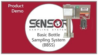 SENSOR Basic Bottle Sampling System (BBSS) - Product Demonstration