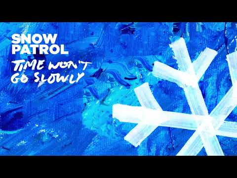 Snow Patrol - Time Won't Go Slowly (Official Audio)
